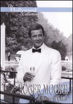 Roger Moore: A Matter of Class