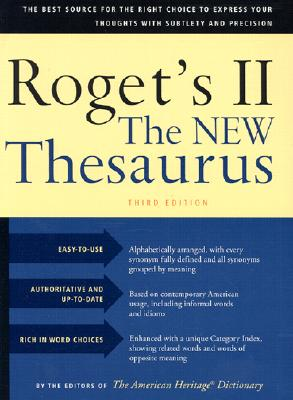 Roget's II the New Thesaurus, Third Edition - American Heritage Dictionary (Editor), and The American Heritage Dictionaries, Editors Of (Editor), and Houghton Mifflin...