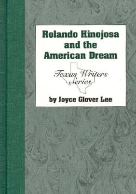 Rolando Hinojosa and the American Dream - Lee, Joyce Glover