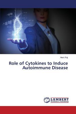 Role of Cytokines to Induce Autoimmune Disease - Raj Hem