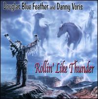 Rollin' Like Thunder - Douglas Blue Feather/Danny Voris
