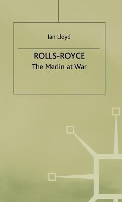 Rolls-Royce: The Merlin at War - Lloyd, Ian