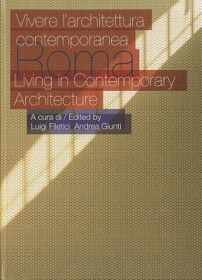 Roma: Living in Contemporary Architecture - Filetici, Luigi (Editor)