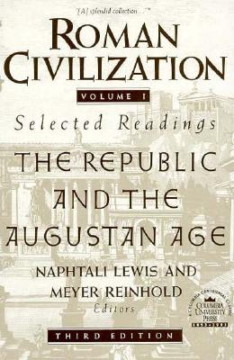 Roman Civilization: Selected Readings: The Empire - Lewis, Naphtali (Editor), and Reinhold, Meyer (Editor)