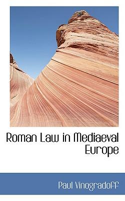 Roman Law in Mediaeval Europe - Vinogradoff, Paul