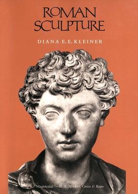 Roman Sculpture - Kleiner, Diana E E, Professor