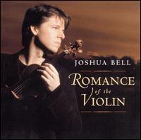 Romance of the Violin - Joshua Bell