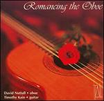 Romancing the Oboe - David Nuttall (oboe); Timothy Kain (guitar)
