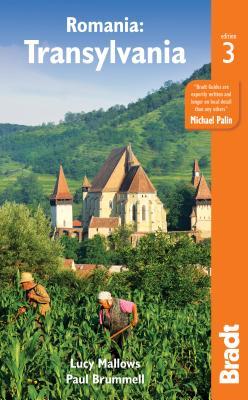 Romania: Transylvania - Mallows, Lucy, and Brummel, Paul