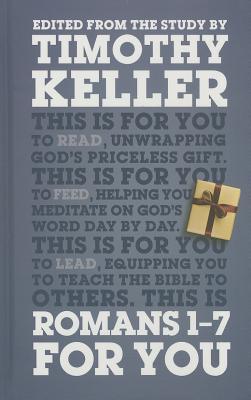 Romans 1-7 for You - Keller, Timothy J