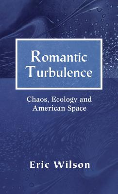 Romantic Turbulence: Chaos, Ecology, and American Space - Na, Na