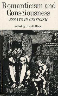 Romanticism and Consciousness: Essays in Criticism - Golding, William, Sir, and Bloom, Harold (Editor)