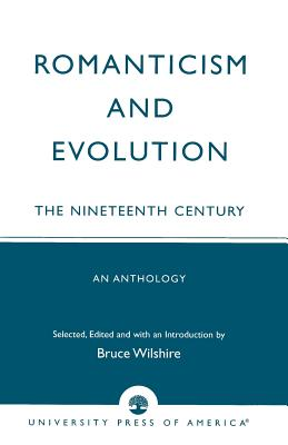 Romanticism and Evolution: The Nineteenth Century: An Anthology - Wilshire, Bruce