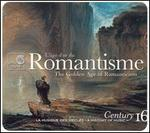 Romantisme: L'âge d'or du (The Golden Age of Romanticism)
