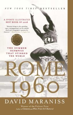 Rome 1960: The Summer Olympics That Stirred the World - Maraniss, David