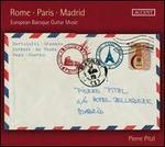 Rome, Paris, Madrid: European Baroque Guitar Music