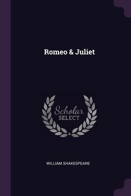 Romeo & Juliet - Shakespeare, William