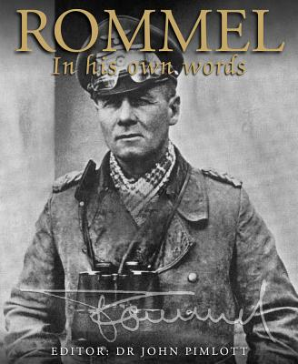 Rommel: In His Own Words - Pimlott, John (Editor)