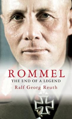 Rommel: The End of a Legend - Reuth, Ralf Georg