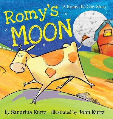 Romy's Moon: A Romy the Cow Story - Kurtz, Sandrina