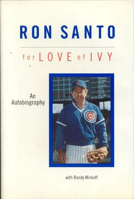 Ron Santo: For Love of Ivy - Santo, Ron, and Minkoff, Randy