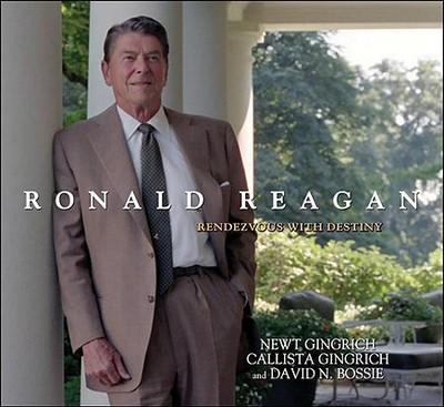 Ronald Reagan: Rendezvous with Destiny - Gingrich, Newt, Dr.