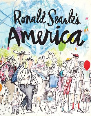 Ronald Searle's America - Searle, Ronald, and Jones, Matt (Editor)