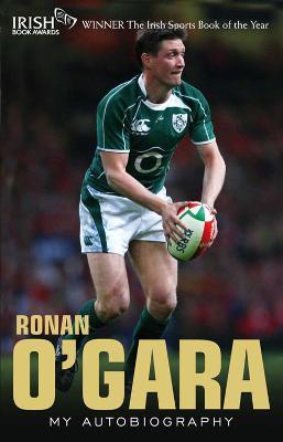 Ronan O'Gara: My Autobiography - O'Gara, Rohan, and O'Gara, Ronan