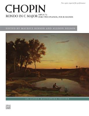 Rondo in C Major, Op. 73 - Chopin, Fr D Ric (Composer), and Hinson, Maurice (Editor), and Nelson, Allison (Editor)