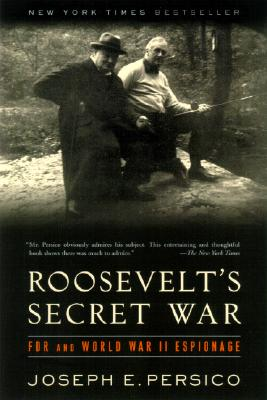 Roosevelt's Secret War: FDR and World War II Espionage - Persico, Joseph E