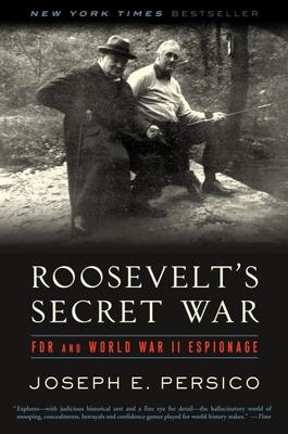 Roosevelt's Secret War: FDR and World War II Espionage - Persico, Joseph