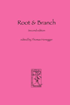 Root and Branch - Honegger, Thomas M (Editor)
