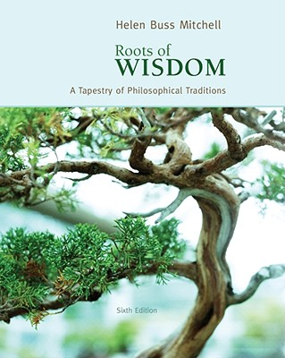 Roots of Wisdom: A Tapestry of Philosophical Traditions - Mitchell, Helen Buss