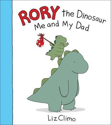 Rory the Dinosaur: Me and My Dad - Climo, Liz