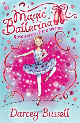 Rosa and the Three Wishes - Bussell, Darcey