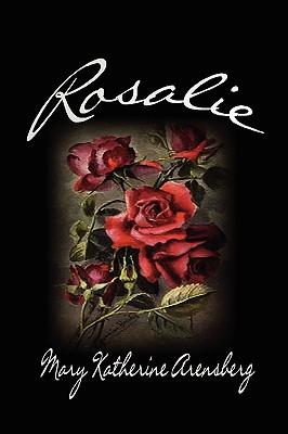 Rosalie - Arensberg, Mary Katherine