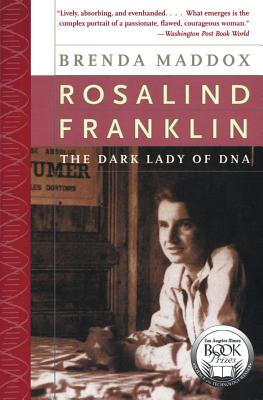 Rosalind Franklin: The Dark Lady of DNA - Maddox, Brenda