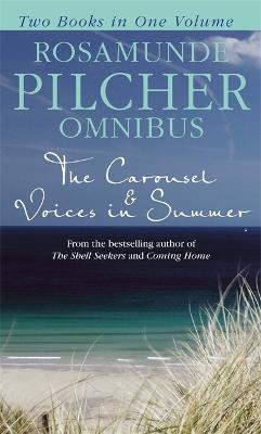Rosamunde Pilcher Omnibus: The Carousel & Voices in Summer - Pilcher, Rosamunde