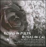Rosas de Pulpa... Rosas de Cal