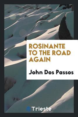 Rosinante to the Road Again - Dos Passos, John