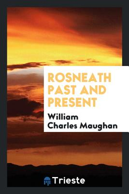 Rosneath Past and Present - Maughan, William Charles