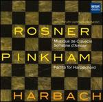 Rosner: Musique de Clavecin; Sonatine d'Amour; Pinkham: Partita for Harpsichord