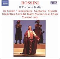 Rossini: Il Turco in Italia - Amadeo Moretti (tenor); Damiana Pinti (mezzo-soprano); Daniele Zanfardino (tenor); Gianni Fabbrini (fortepiano);...