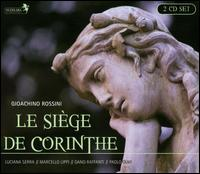 Rossini: Le si�ge de Corinthe - Armando Caforio (vocals); Dano Raffanti (vocals); Francesca Provvisionato (vocals); Francesco Facini (vocals);...