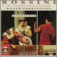Rossini: Overtures - John Holloway (violin); London Classical Players; Roger Norrington (conductor)