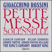 Rossini: Petite Messe Solennelle - Andrew Foster-Williams (bass); Andrew Tortise (tenor); Carolyn Sampson (soprano); Gary Cooper (piano); Hilary Summers (alto);...