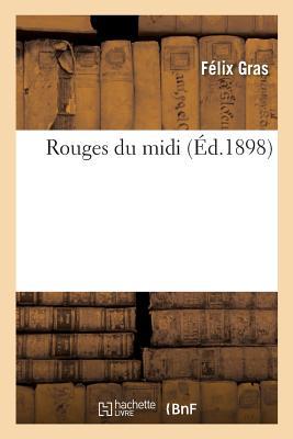 Rouges Du MIDI - Gras, F?lix, and J Rouff