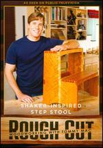 Rough Cut - Woodworking with Tommy Mac: Shaker-Inspired Step Stool