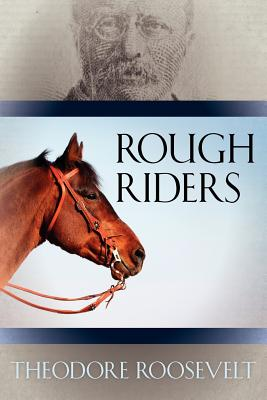 Rough Riders - Roosevelt, Theodore