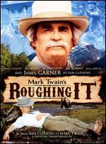 Roughing It - Charles Martin Smith
